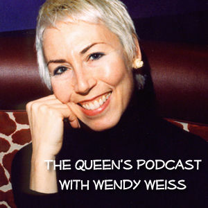 The Queen's Podcast with Wendy Weiss